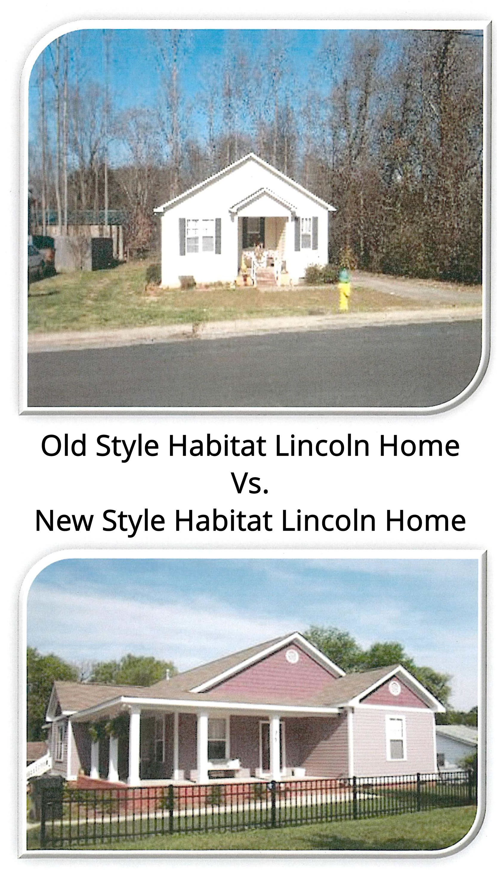 Old Habitat Lincoln Style Vs. New